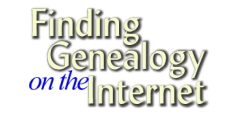 Finding Genealogy on the Internet
